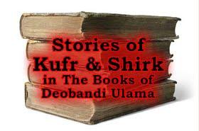 Stories of Kufr & shirk in the deobandi books