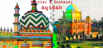 Ahle Hadith Refutaion of Berolovi and Deobandi Aqeedah by Sheikh Motiur Rahman Madni