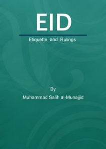 Eid Etiquette and Rulings Shaykh Muhammad Salih al-Munajjid