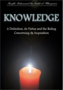 Knowledge - A Definition, It's Virtue And Rulings by Shaykh Muhammad bin Saalih al-Uthaymeen