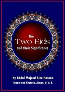 The Two Eids and their Significance by Abdul-Majeed Ali Hasan
