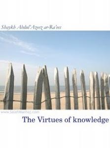 Virtues Of Knowledge Shaykh Abdul-Azeez ar-Ra'ees