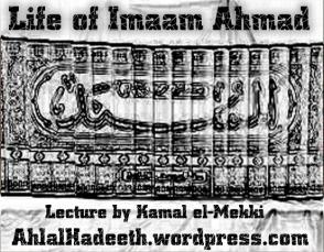Life of al-Imaam Ahlas-Sunnah Ahmad Ibn Hanbal