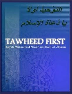 Tawheed first by Shaykh Naasir ud Deen al Albaani