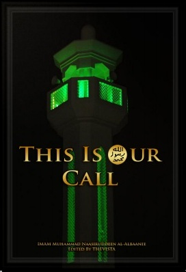 This Is Our Call (The Way Of The Salaf) Sheikh Naasir-ud-Deen al Albani