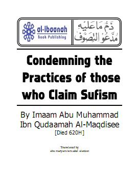 Condemning the Practice of those who claim Sufism by Imaam Abu Muhammad Ibn Qudaamah al-Maqdisee