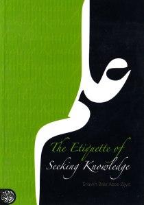 Etiquette of the knowledge seeker by Sheikh Bakr Abu Zayd