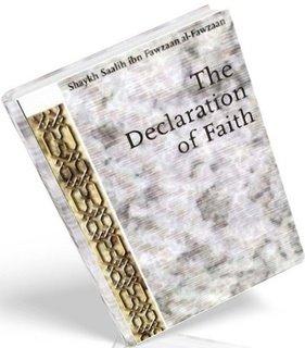 The Declaration of Faith by shaykh saleh al-fawzaan