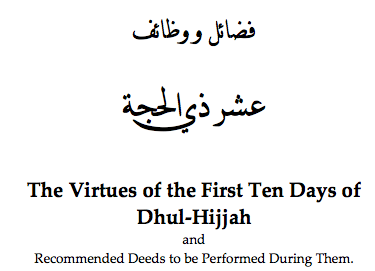 merits and Virtues of The First 10 Days of Dhul-Hijjah