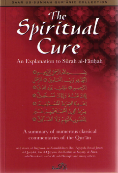 The Spiritual Cure, An Explanation of Surat Al-Faatihah